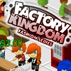 Factory Kingdom Game Online
